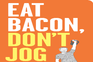Eat-Bacon-Dont-Jog-Book-Cover